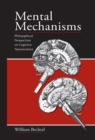 Mental Mechanisms : Philosophical Perspectives on Cognitive Neuroscience - eBook