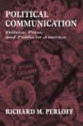 Political Communication : Politics, Press, and Public in America - eBook