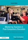 Mentoring Teachers in Post-Compulsory Education : A guide to effective practice - eBook