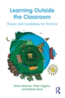 Learning Outside the Classroom : Theory and Guidelines for Practice - eBook