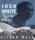 Josh White : Society Blues - eBook