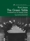 The Green Table : The Labanotation Score, Text, Photographs, and Music - eBook