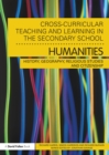 Cross-Curricular Teaching and Learning in the Secondary School... Humanities : History, Geography, Religious Studies and Citizenship - eBook