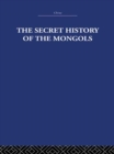 The Secret History of the Mongols : And Other Pieces - eBook