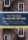 The Promise of Welfare Reform : Political Rhetoric and the Reality of Poverty in the Twenty-First Century - eBook