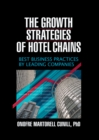 The Growth Strategies of Hotel Chains : Best Business Practices by Leading Companies - eBook