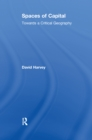 Spaces of Capital : Towards a Critical Geography - eBook