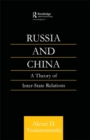 Russia and China : A Theory of Inter-State Relations - eBook