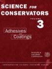 The Science For Conservators Series : Volume 3: Adhesives and Coatings - eBook