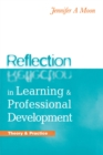 Reflection in Learning and Professional Development : Theory and Practice - eBook