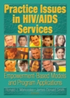 Practice Issues in HIV/AIDS Services : Empowerment-Based Models and Program Applications - eBook