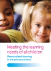 Meeting the Learning Needs of All Children : Personalised Learning in the Primary School - eBook