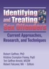 Identifying and Treating Sex Offenders : Current Approaches, Research, and Techniques - eBook