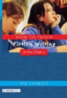 How to Teach Fiction Writing at Key Stage 2 - eBook