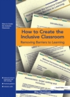 How to Create the Inclusive Classroom : Removing Barriers to Learning - eBook