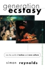 Generation Ecstasy : Into the World of Techno and Rave Culture - eBook