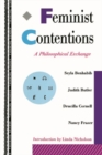 Feminist Contentions : A Philosophical Exchange - eBook