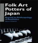 Folk Art Potters of Japan : Beyond an Anthropology of Aesthetics - eBook