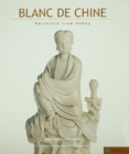 Blanc de Chine : History and Connoisseurship Reviewed - eBook