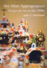 Art After Appropriation : Essays on Art in the 1990s - eBook