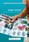 Fake Stuff : China and the Rise of Counterfeit Goods - eBook