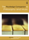 The Routledge Companion to Philosophy and Music - eBook