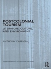 Postcolonial Tourism : Literature, Culture, and Environment - eBook