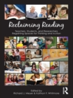 Reclaiming Reading : Teachers, Students, and Researchers Regaining Spaces for Thinking and Action - eBook
