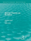 Social Theory as Science (Routledge Revivals) - eBook