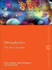 Metaphysics: The Key Concepts - eBook