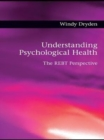 Understanding Psychological Health : The REBT Perspective - eBook