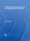 Rethinking Contemporary Art and Multicultural Education - eBook