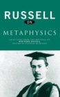Russell on Metaphysics : Selections from the Writings of Bertrand Russell - eBook