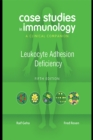 Case Studies in Immunology: Leukocyte Adhesion Deficiency : A Clinical Companion - eBook