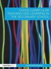 Cross-Curricular Teaching and Learning in the Secondary School - eBook