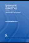 Environmental Cooperation in Southeast Asia : ASEAN's Regime for Trans-boundary Haze Pollution - eBook
