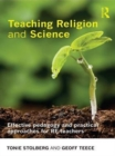 Teaching Religion and Science : Effective Pedagogy and Practical Approaches for RE Teachers - eBook