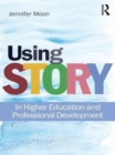 Using Story : In Higher Education and Professional Development - eBook