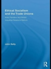 Ethical Socialism and the Trade Unions : Allan Flanders and British Industrial Relations Reform - eBook