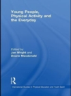 Young People, Physical Activity and the Everyday - eBook
