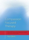 Compassion Focused Therapy : Distinctive Features - eBook