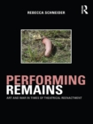 Performing Remains : Art and War in Times of Theatrical Reenactment - eBook