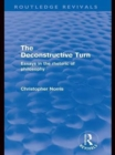 The Deconstructive Turn (Routledge Revivals) : Essays in the Rhetoric of Philosophy - eBook