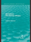 Socialism the Active Utopia (Routledge Revivals) - eBook
