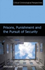Prisons, Punishment and the Pursuit of Security - eBook