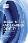 Digital Media and Learner Identity : The New Curatorship - eBook