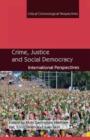 Crime, Justice and Social Democracy : International Perspectives - eBook