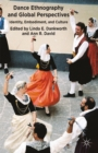 Dance Ethnography and Global Perspectives : Identity, Embodiment and Culture - eBook