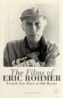 The Films of Eric Rohmer : French New Wave to Old Master - Book
