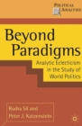 Beyond Paradigms : Analytic Eclecticism in the Study of World Politics - eBook